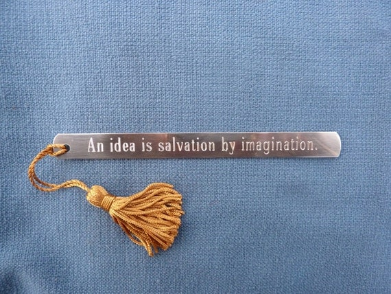 """Pewter Bookmark:  """"An idea is salvation by imagination."""""""