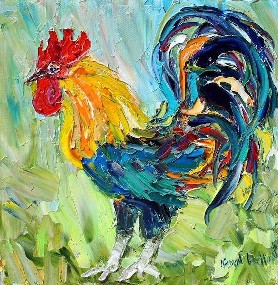 Original oil Rooster PALETTE KNiFE painting impressionism impasto fine art by Karen Tarlton