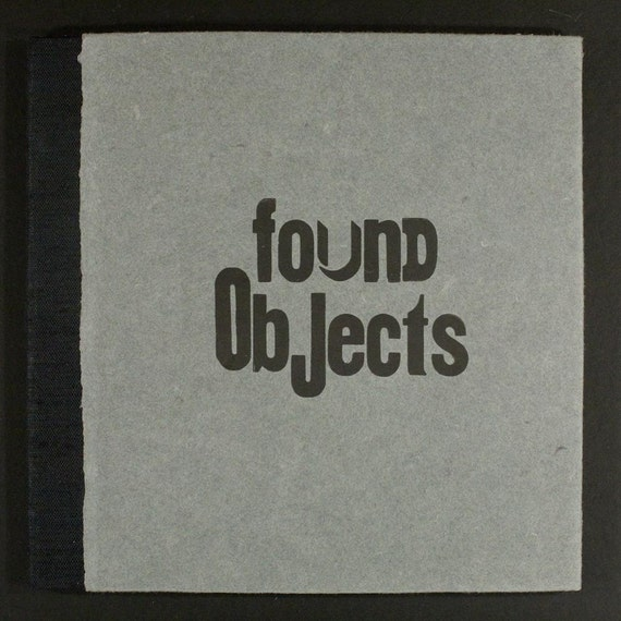 Found Objects - Artist's Proof - Handmade Artist's Book - Hardback