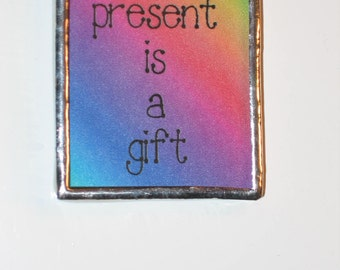 The Present is a Gift stained glass butterfly Keychain