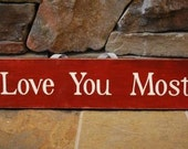 I Love You Most valentines day decoration wedding gift red sign