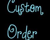 Custom Order for Chic