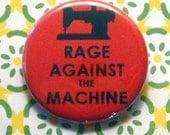 Rage Against the Sewing Machine Pinback Button