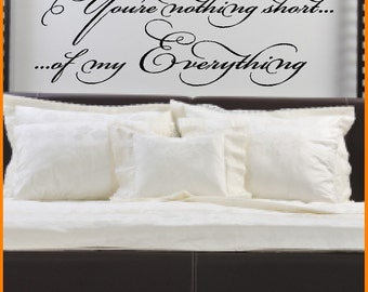You're nothing short of my everything...Love Wall Quotes Words Lettering Sayings Art Removable Love Wall Decal