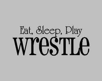 "Eat Sleep Wrestle Wall Decal Quotes Words Sayings Removable Wrestle Wall Lettering (13"" x 33"")"
