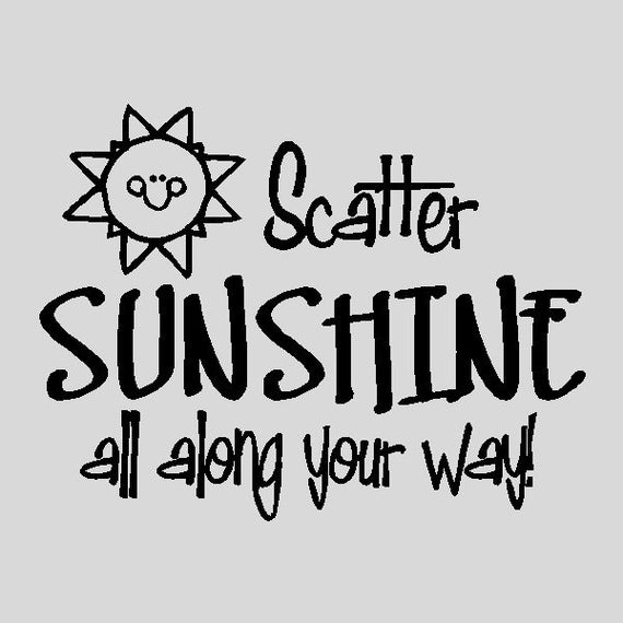 "Scatter Sunshine all along the way...Inspirational Wall Quotes Words Sayings Removable Home Wall Decal Lettering (13"" x 17"")"