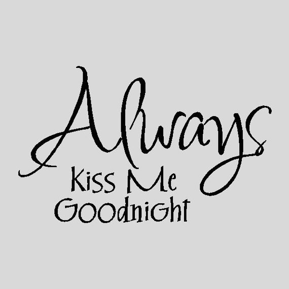 Always Say Goodnight Quotes: Items Similar To Always Kiss Me Goodnight....Bedroom Wall