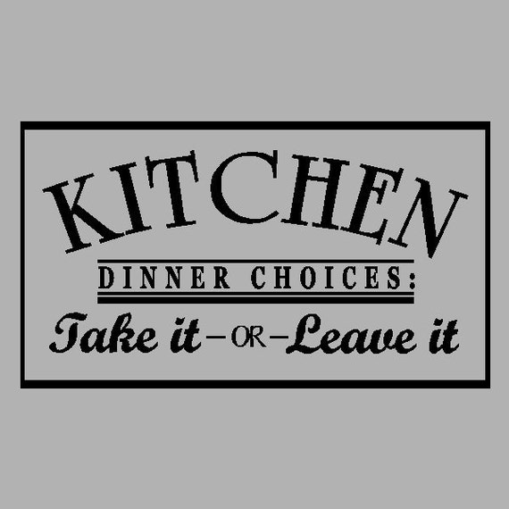 Kitchen Wall Quotes And Sayings: Kitchen Dinner Choices..... Kitchen Wall Quotes Words Sayings