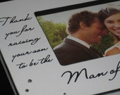 Wedding Gift for Parents of the Groom- From the Bride- Man of my Dreams- For Mother and Father in Law, Personalized 4x6 Picture frame