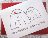 You Bearly Look Older - Birthday Card