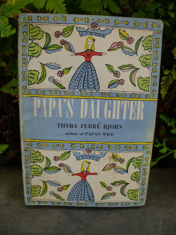 Vintage Book Papas Daughter by Thyra Ferre Bjorn 1958