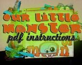PDF Instructions - Our Little Monster 6x6 - Split Page - Mini Book