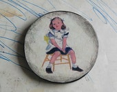 Don't Pout OOAK Handmade Altered Art Wood Circle Plaque with Vintage Illustration of Little Girl.