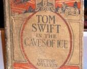 Tom Swift in The Caves Of Ice, 1911, Victor Appleton, Grosset & Dunlap
