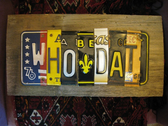 Who Dat Saints Chant Sign Recycled License Plate On Barn Wood