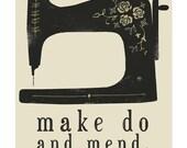 Make Do And Mend - Digital Print