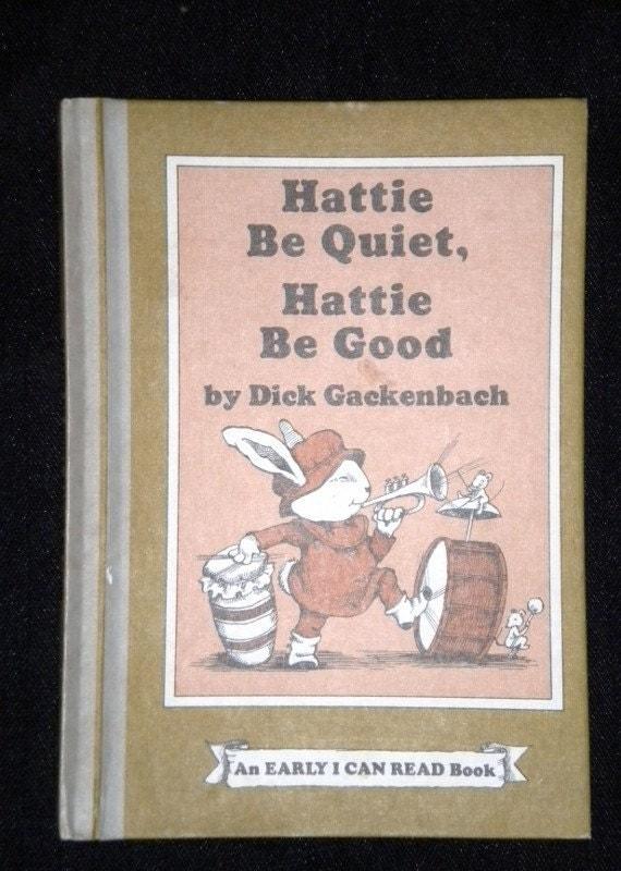 Hattie Be Quiet Hattie Be Good 1977 Vintage Childrens Book