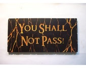 RESERVED - You Shall Not Pass - lord of the rings sign