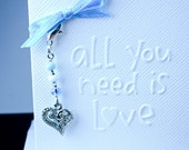 Valentines Card. All You Need is Love. Valentines Gift and card with Beaded Heart Charm