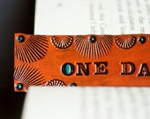 Leather bookmark - One Day at a Time - stamped, tooled, stained with turquoise suede tassle - Made to Order
