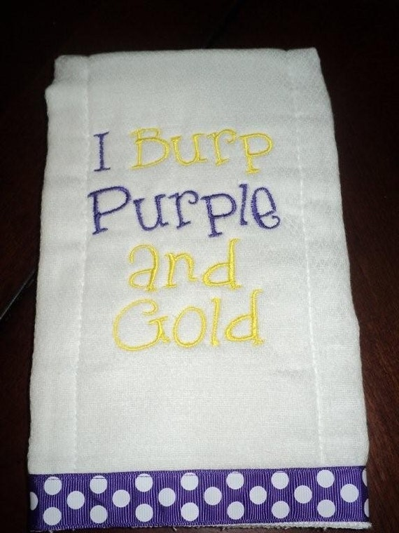 I Burp Purple and Gold - LSU or your favorite team Monogrammed Baby Burp Cloth ...Perfect for a Baby Shower