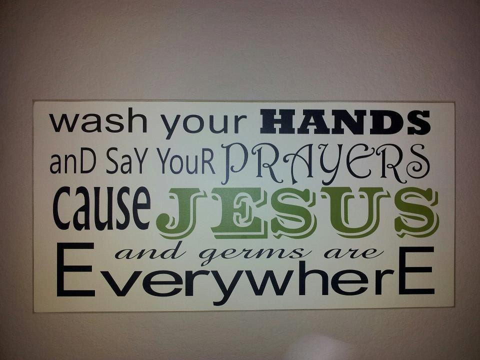 Wash Your Hands And Say Your Prayers Sign