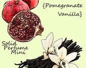 Pomegranate Vanilla Solid Perfume Mini