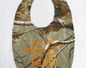 Bet your Mommy can't hunt like MINE - Small Baby Bib