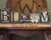 Spring Sign - Bloom Where You are Planted