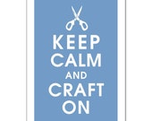 KEEP CALM AND CRAFT ON, 13X19 Print-(Beach Blue) Buy 3 and get 1 FREE