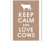 Keep Calm and LOVE COWS, 13x19 Poster (Latte Brown Featured) Buy 3 and get 1 FREE  Keep Calm Art Keep Calm Poster