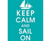 Keep calm and Sail On, 5x7 Print-(OCEANIC WATER featured) Buy 3 and get 1 FREE