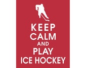 Keep Calm and Play Ice Hockey, 5x7 Print (featured in Cardinal Red) Buy 3 Get One Free