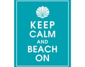 Keep Calm and BEACH ON (seashell) - Art Print (Featured in Oceanic Waves) Keep Calm Art Prints and Posters