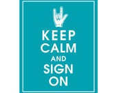 Keep Calm and SIGN ON - Art Print (Featured in Oceanic Blue) Sign Language Inspired Keep Calm Art Prints and Posters
