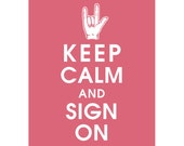 Keep Calm and SIGN ON (B) - Art Print (Featured in Raspberry Kiss) Keep Calm Art Prints and Posters