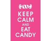 Keep Calm and Eat CANDY, 5x7 Print (Featured in Hot Pink) Buy 3 Get One Free