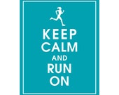 Keep Calm and RUN ON (Female Runner) - Art Print (Featured in Oceanic Waves) Keep Calm Art Prints and Posters