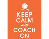 Keep Calm and COACH ON, 11x14 Poster (Basketball) (Featured Fiery Opal) Buy 3 and get 1 Free  Keep Calm Art Keep Calm Poster