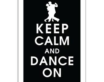 Keep Calm and DANCE ON, 13x19 Print-(BLACK) (Ballroom Couple featured) Buy 3 get One Free  Keep Calm Art Keep Calm Poster