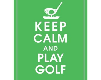 Keep Calm and PLAY GOLF - Art Print (Featured in Grass Green) Keep Calm Art Prints and Posters