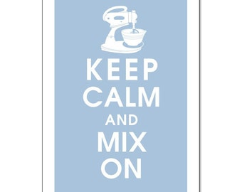 Keep Calm and Mix On, 13x19 Poster (BLUE ICING Featured)-buy 3 and get 1 FREE