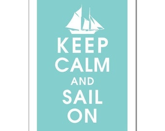 Keep Calm and SAIL ON, 13x19 Print-(Parisian Blue) Buy 3 and get 1 FREE