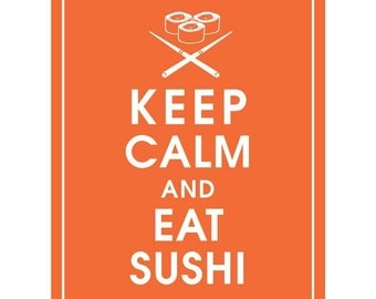Keep Calm and EAT SUSHI - Art Print (Featured in Fiery Opal) Keep Calm Art Prints and Posters