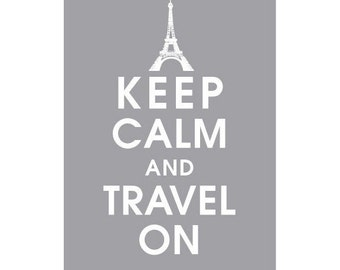 Keep Calm and Travel On, 5x7 Print, Paris EIFFEL TOWER-(Dolphin Grey Featured) Buy 3 and get 1 FREE