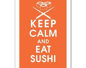 Keep Calm and Eat Sushi, 13x19 Poster (FIERY OPAL featured) Buy 3 and get 1 FREE keep calm art keep calm print