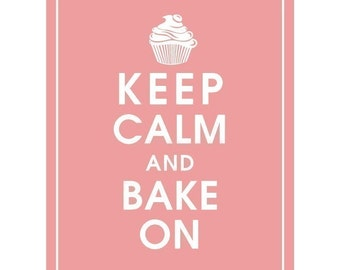 Keep Calm and BAKE ON - Art Print (Featured in Powder Pink) Keep Calm Art Prints and Posters
