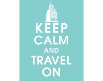 Keep Calm and Travel On, BIG BEN Clock London 5x7 Print-(Paris Blue Featured) Buy 3 and get 1 FREE