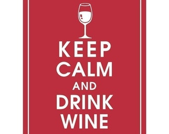 Keep Calm and WINE ON - Art Print (Featured in Cardinal Red) Keep Calm Art Prints and Posters
