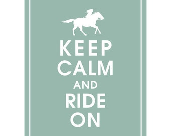 Keep Calm and RIDE ON ( Femme Fatale Horse Back Rider) - Art Print (Featured in Silver Sage) Keep Calm Art Prints and Posters
